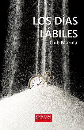 LOS DÍAS LÁBILES - Club Marina