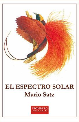 EL ESPECTRO SOLAR - Mario Satz