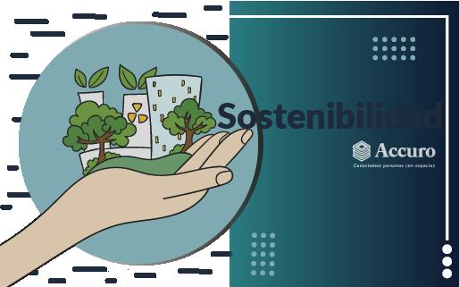 Sostenibilidad:  La Importancia del impacto ambiental en un inmueble