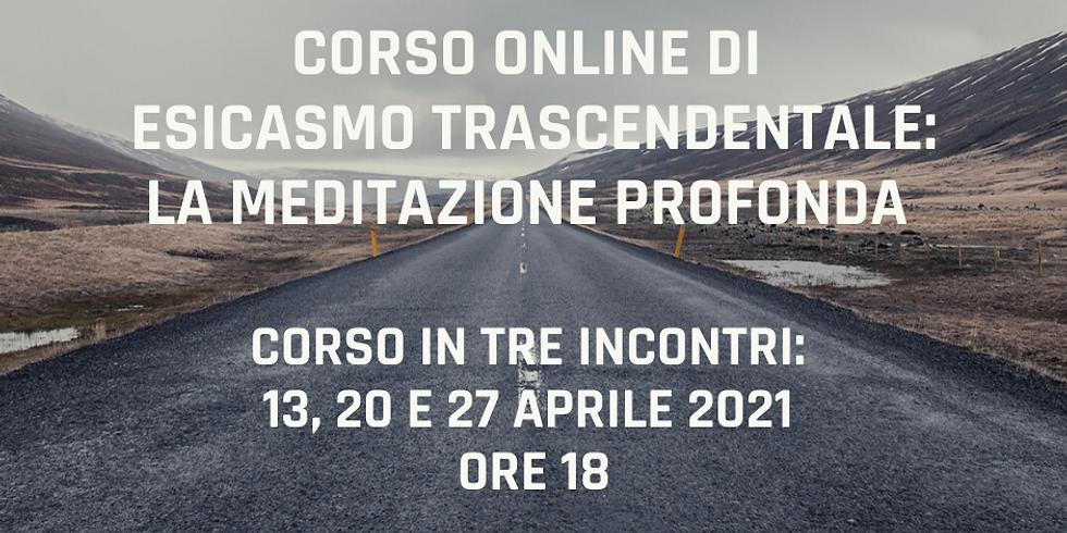 Corso online di I° Grado di Esicasmo Trascendentale - Martedì 13 Aprile alle ore 18