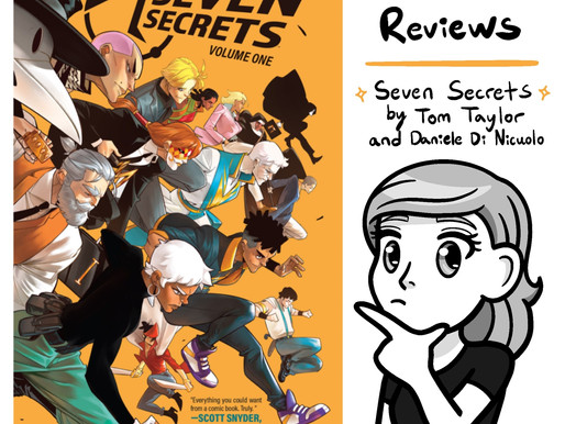 Comic review of 'Seven Secrets' by Tom Taylor and Daniele Di Nicuolo (Issues 1-6)
