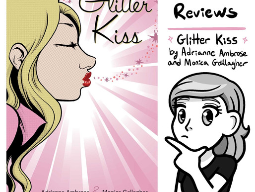 Comic review of 'Glitter Kiss' by Adrianne Ambrose and Monica Gallagher