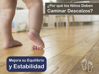 ¿Por que Los Niños Deben Caminar Descalzos? 👣