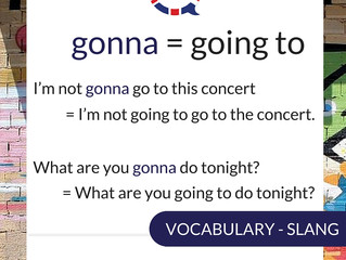 Gonna - Wanna - Gotta - Dunno - Fav - Fab - Kinda | Slang in the English Language