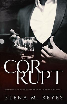 Corrupt Elena M. Reyes E-Cover.jpg