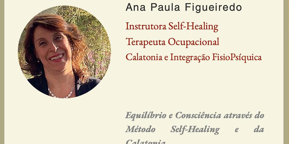 Equilíbrio e Consciência através do Método Self-Healing e da Calatonia.