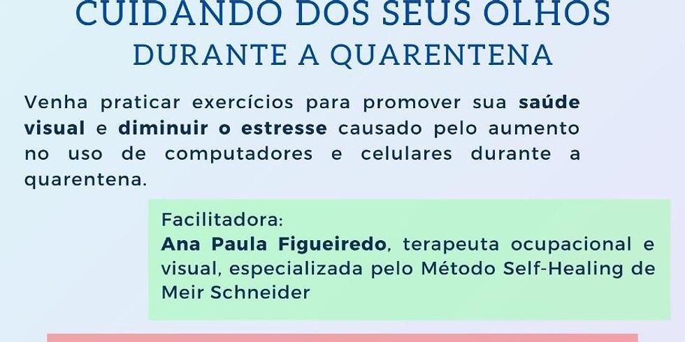 Cuidando dos seus olhos durante a quarentena com Ana Paula Figueiredo - QUINTAS