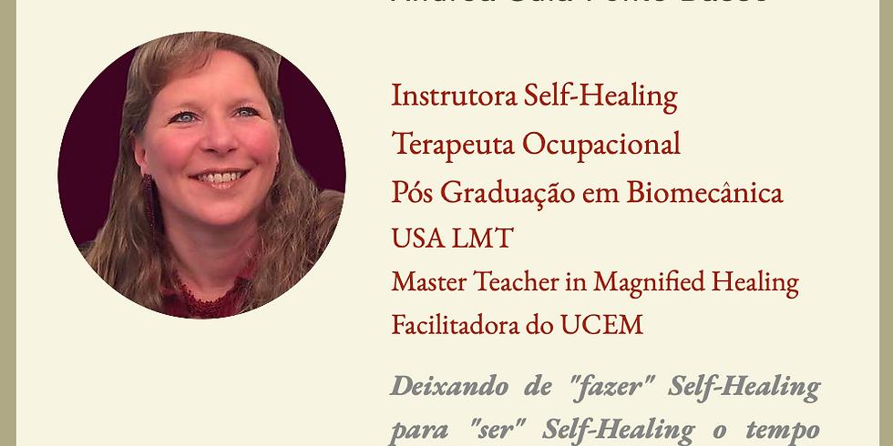 """Deixando de """"fazer"""" Self-Healing para """"ser"""" Self-Healing o tempo todo! Como transformar?"""