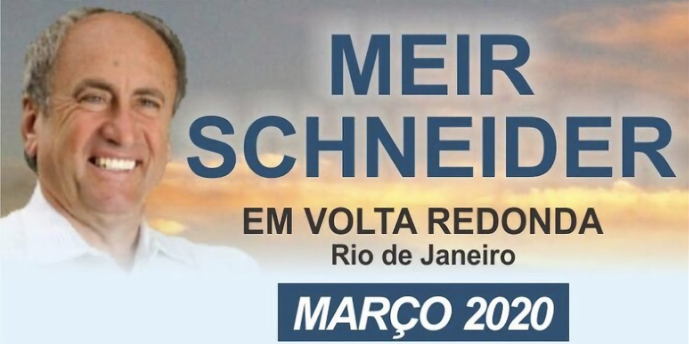 VOLTA REDONDA - RJ: Atendimentos Particulares c/ Meir Schneider