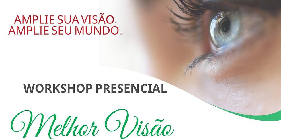 WORKSHOP PRESENCIAL MELHOR VISÃO