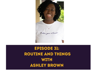 Episode 31 Routine and Things with Ashley Brown