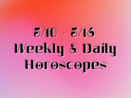 Collective Horoscopes for 5/10 - 5/16