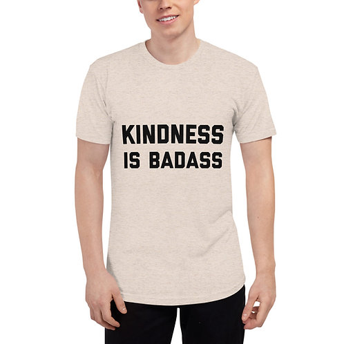 Kindness Is Badass Tri-Blend
