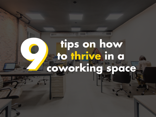 9 Tips on how to thrive in a coworking space