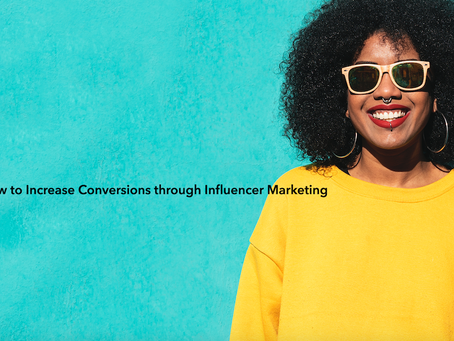 How to Increase Conversions through Influencer Marketing