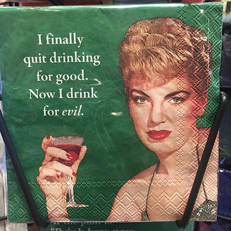 """""""I finally quit drinking for good. Now I drink for evil."""""""