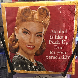 """""""Alcohol is like a push-up bra for your personality."""""""