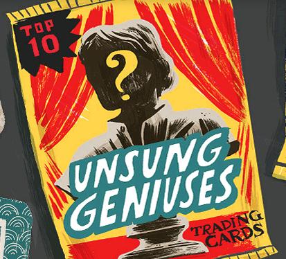 Top Ten Unsung Geniuses