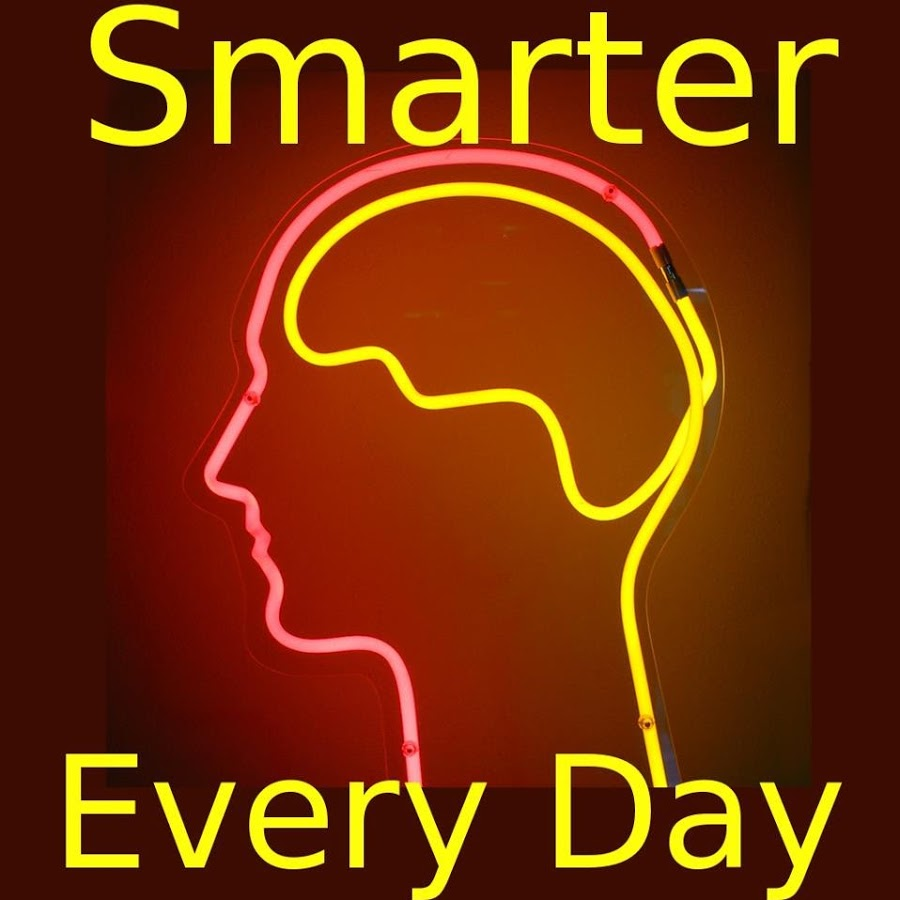 Smarter Every Day