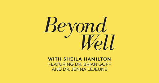 Dan Schilling on Beyond Well Podcast