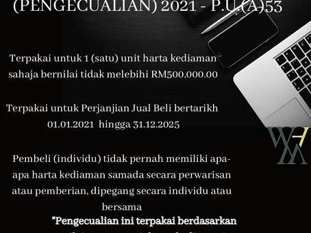 REQUIREMENTS FOR STAMP DUTY EXEMPTION / PENGECUALIAN DARI DUTI SETEM (01.01.2021 - 31.12.2025)