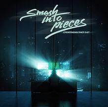 SMASH INTO PIECES - EverythingTheySay -