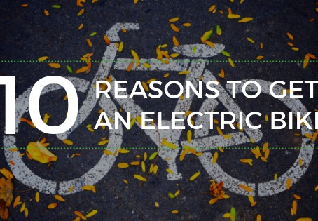 10 Reasons to get an Electric Bike