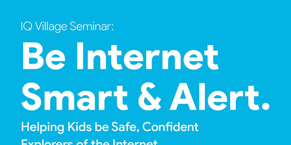 IQ Village Seminar: Be Internet Smart & Alert