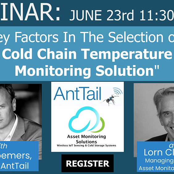Key Factors In The Selection of a Cold Chain Temperature Monitoring Solution