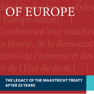 The Pillars of Europe: The Legacy of the Maastricht Treaty After 25 Years