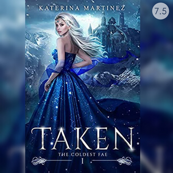 Kindle Unlimited Reads: Taken I- The Coldest Fae
