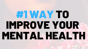 #1 Way to Improve Mental Health