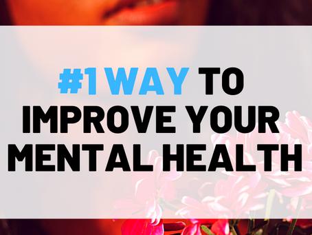 #1 Way to Improve Mental Health