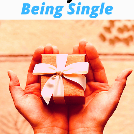 The Gift of Being Single!