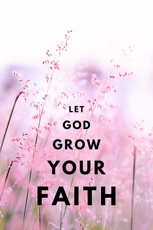 """Grow Your Faith"" Phone Wallpaper"