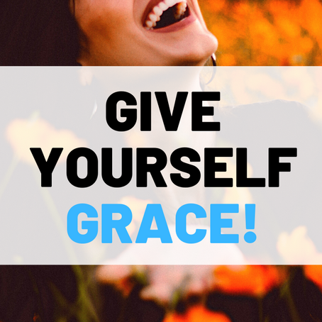 How To: Give Yourself GRACE