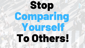 How To: Stop Comparing Yourself to Others!