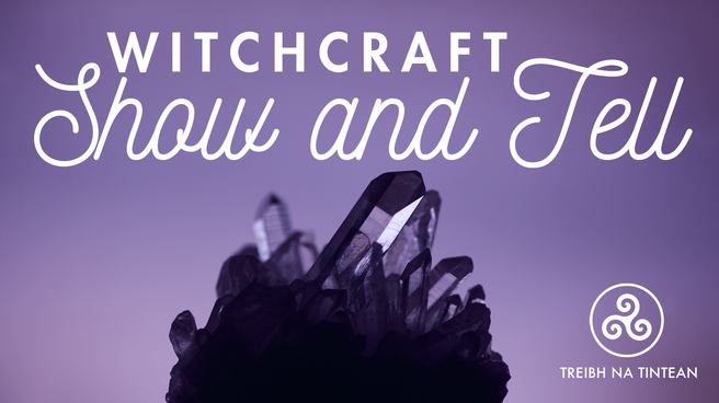 WitchCraft Show and Tell