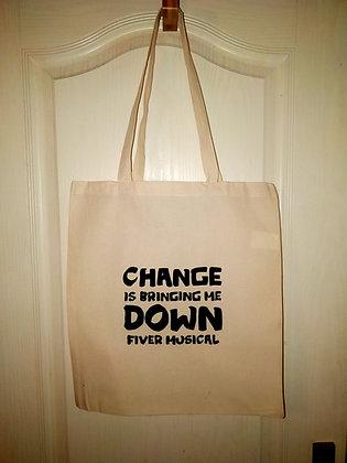 Tote Bag - Change Is Bringing Me Down