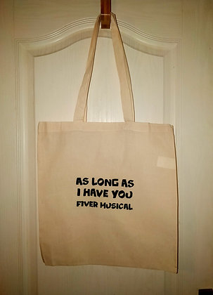 Tote Bag - As Long As I Have You