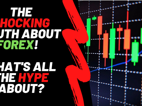The Shocking Truth About Forex...