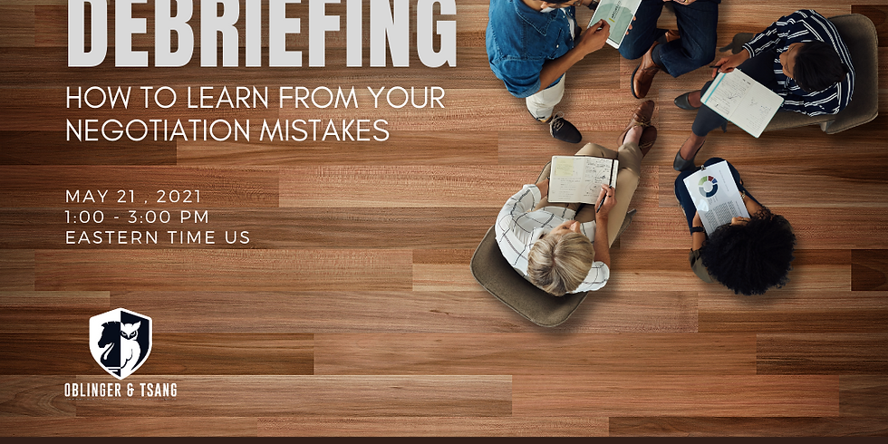 LEARN FROM NEGOTIATION MISTAKES: BRIEFING AND DEBRIEFING