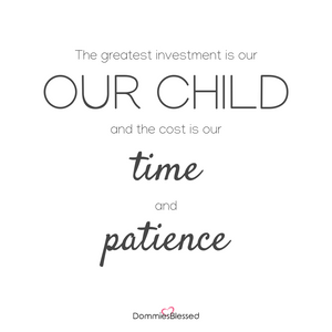 Our greatest investment is our child