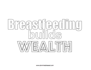 Breastfeeding Builds Wealth Coloring Page   DommiesBlessed