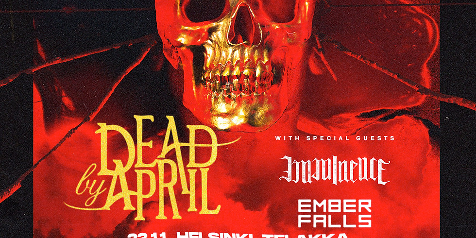 Dead By April (swe) + Imminence (swe) & Ember Falls / Jyväskylä