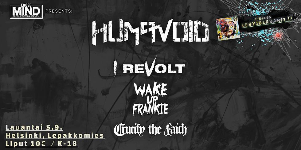 Humavoid, I Revolt, Wake Up Frankie & Crucify The Faith