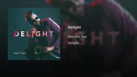 Max the Sax - Delight