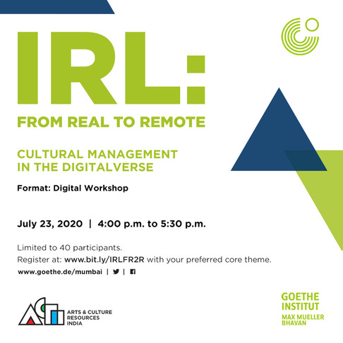 2020 | 23 July, IRL: From Real to Remote - Cultural Management in the Digitalverse | Workshop