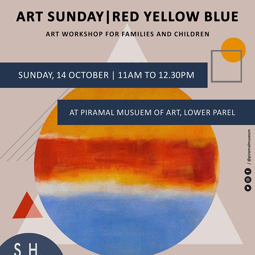 Art Sunday | RED.BLUE.YELLOW