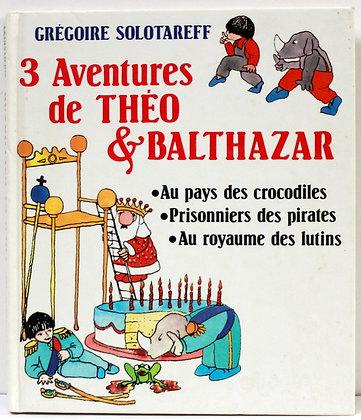 3 aventures de Théo et Balthazar